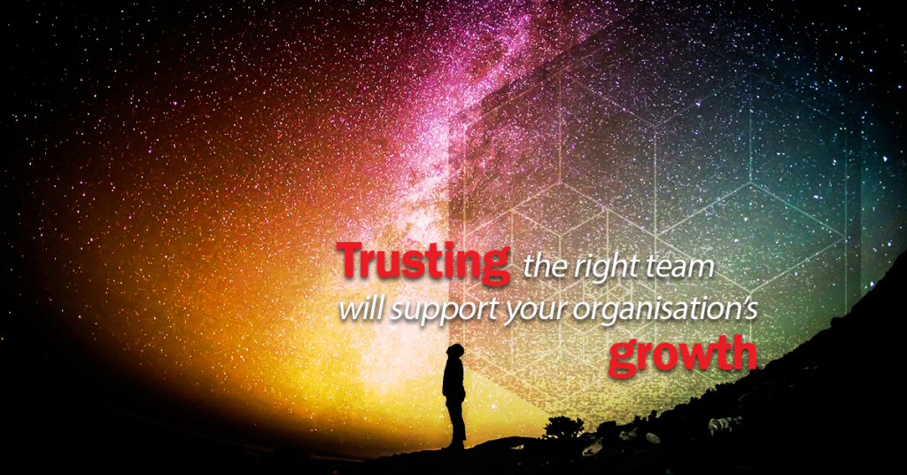 Leadership in the era of connection - Trusting the right team will support your organisation's growth